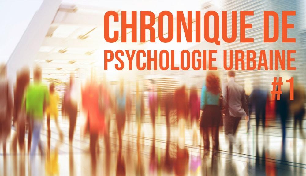COVID-19 : En France, la naissance de la psychologie urbaine prend tout son sens dans la période que nous traversons.